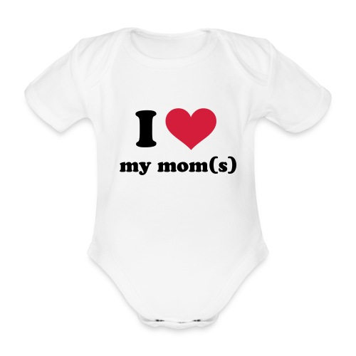 I love my mom(s) - Ekologisk kortärmad babybody