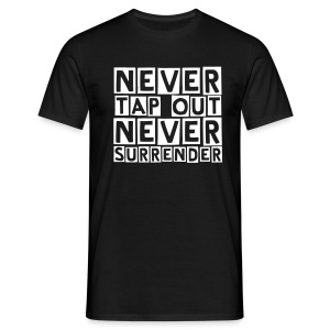 Never Tap Out... - Men's T-Shirt