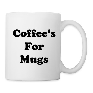 Coffee's For Mugs Mug - Mug