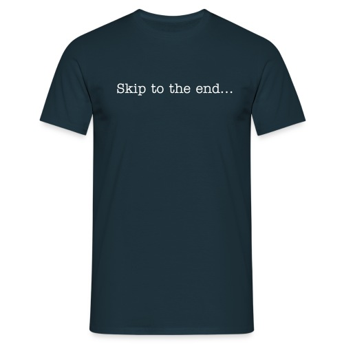 Skip to the end - Men's T-Shirt