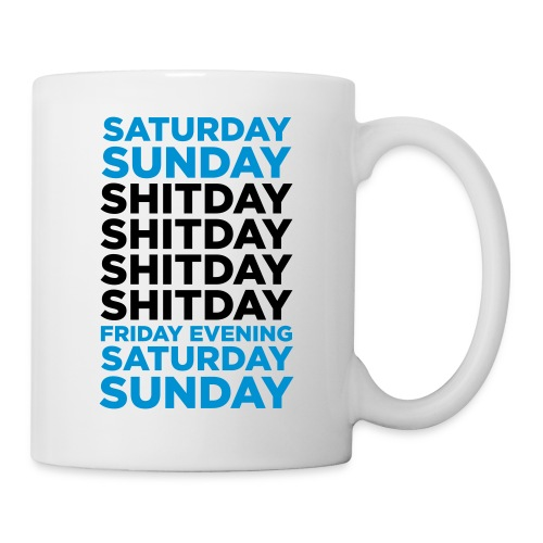 Mug blanc - wednesday,tuesday,thursday,tasse,tase blanche,sunday,shitday,saturday,motif bleunoir,monday,humour,friday
