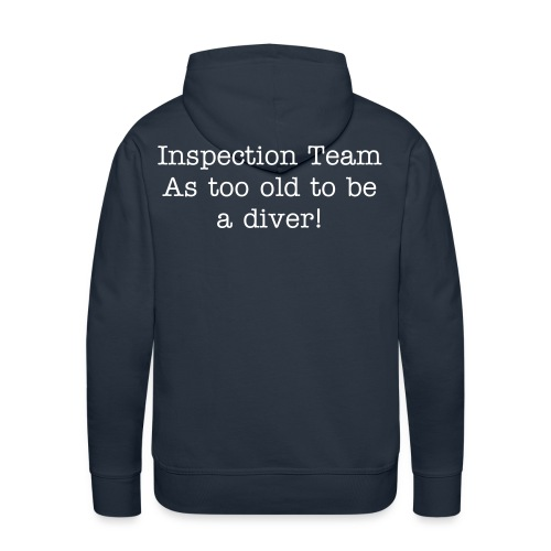 Men's Premium Hoodie - Inspection Team as too old to be a diver