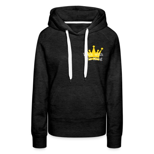 Walk with the King hoody - Women's Premium Hoodie