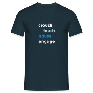 crouch touch pause engage - Men's T-Shirt
