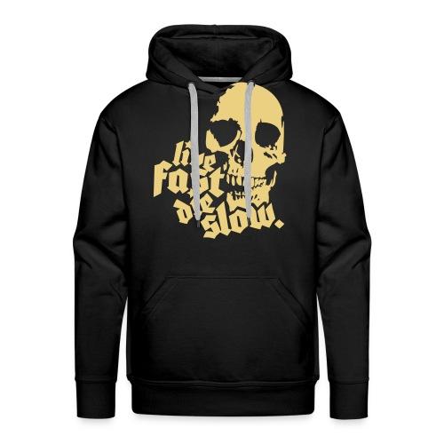 live fast die slow - Men's Premium Hoodie