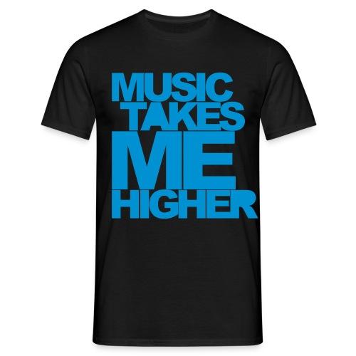 MUSIC TAKES ME HIGHER - Männer T-Shirt