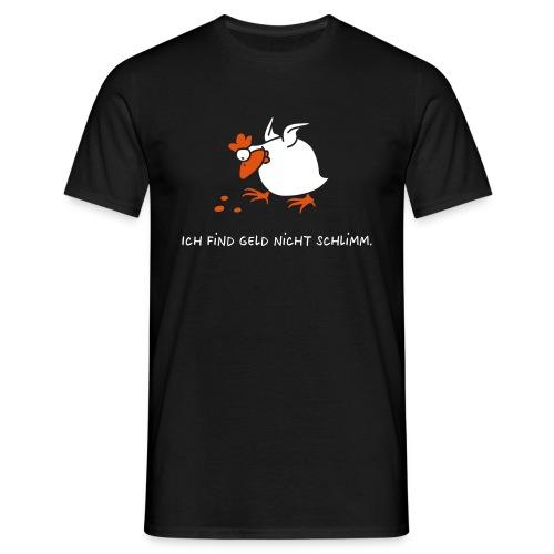 Das reiche Huhn - Männer T-Shirt