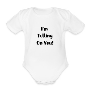 I'm Telling on You - Organic Short-sleeved Baby Bodysuit