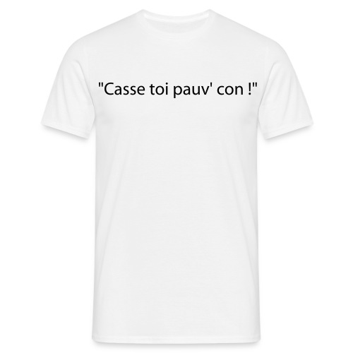 T shirt casse toi pau'v con - T-shirt Homme