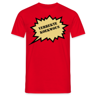 T-shirts ~ Mannen T-shirt ~ Verrekte Koekwous