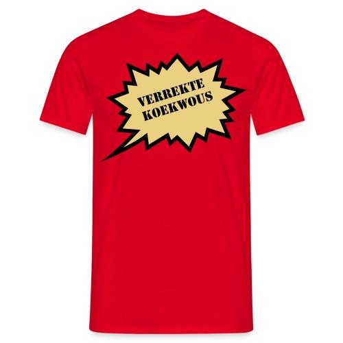 Verrekte Koekwous - Mannen T-shirt