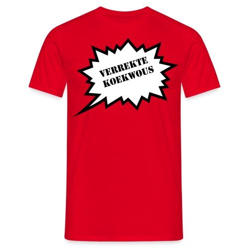 Verrekte Koukwous - Mannen T-shirt