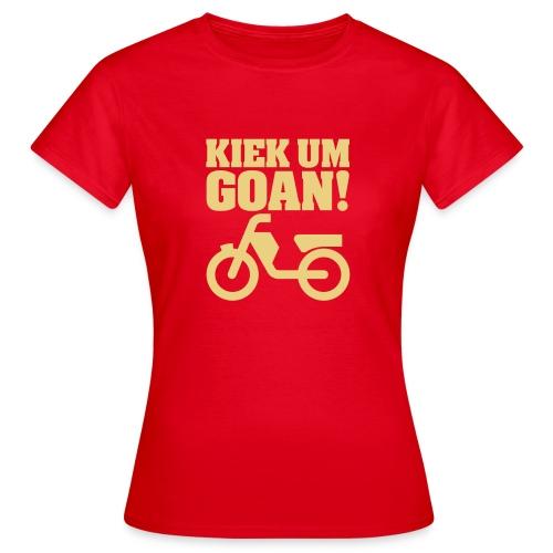 Kiek um Goan! - Vrouwen T-shirt