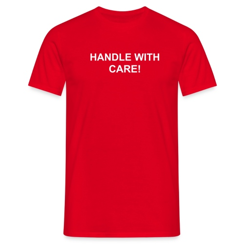 HANDLE WITH CARE - Männer T-Shirt