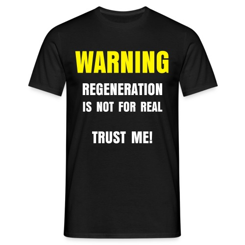 Regeneration is not real - Men's T-Shirt