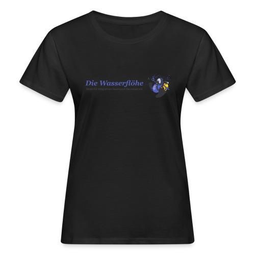 Die Wasserflöhe - Slogan hinten (versch. Farben) - Frauen Bio-T-Shirt