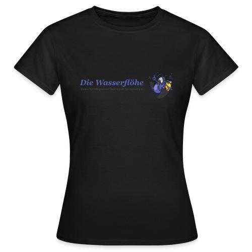 Die Wasserflöhe - Slogan hinten (versch. Farben) - Frauen T-Shirt