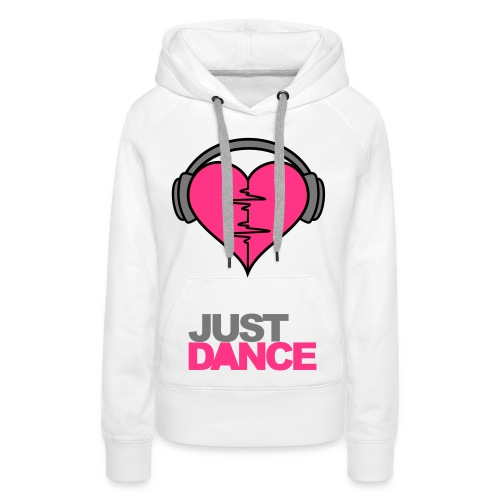 Love Music! Just Dance! - Women's Premium Hoodie