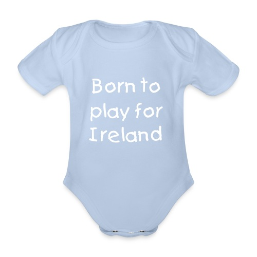Born to play for Ireland baby grow - Organic Short-sleeved Baby Bodysuit