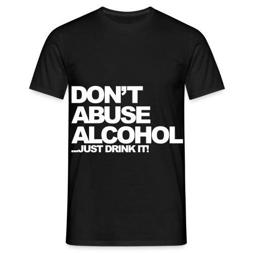 Alcohol's good - T-shirt Homme