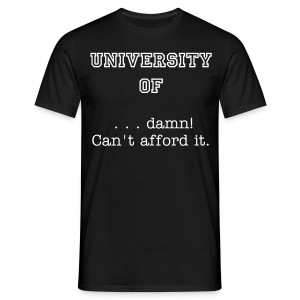 University of DAMN! Can't afford it - Men's T-Shirt
