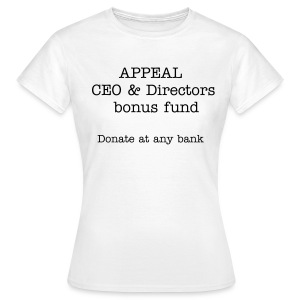 Bankers need your money - Women's T-Shirt