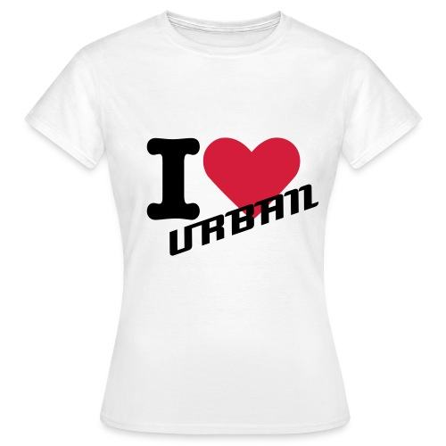 I LOVE URBAN ----- Urban Aim - Women's T-Shirt