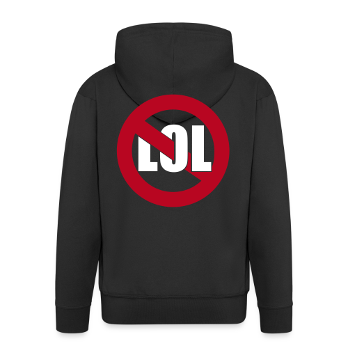 No LOL on dickies. - Men's Premium Hooded Jacket