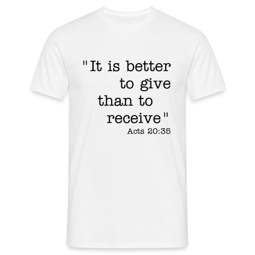 Better to give - Men's T-Shirt