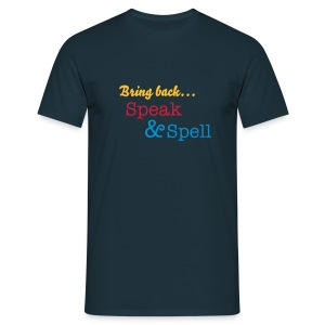 'Bring Back...Speak & Spell' T-Shirt - Men's T-Shirt