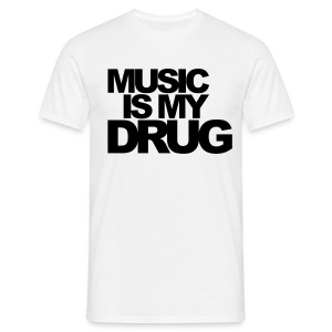 Music Is My Drug Male T-shirt - Men's T-Shirt
