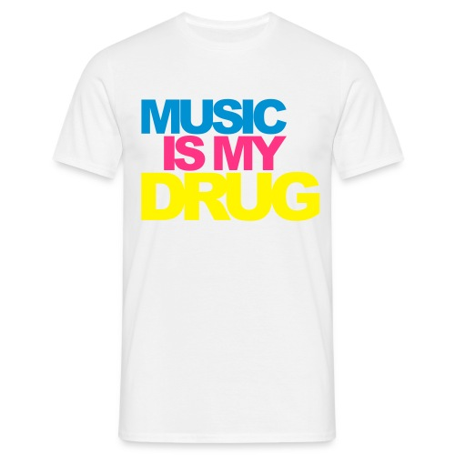 Music Is My Drug Male -Tshirt - Men's T-Shirt