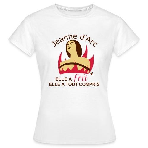 Jeanne d'Arc - Elle a frit, elle a tout compris - T-shirt Femme