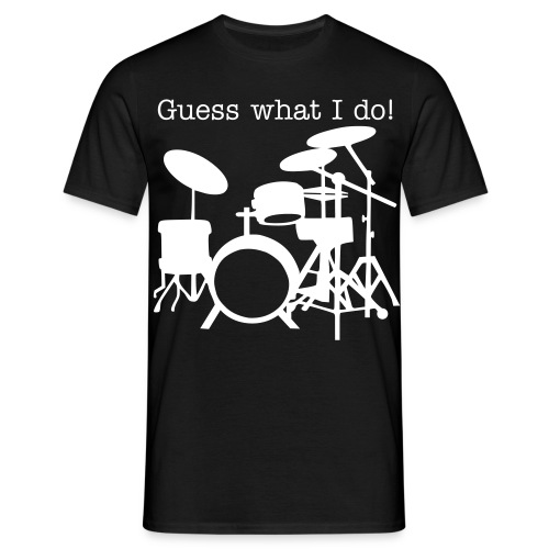 Guess Drums 1 - Männer T-Shirt