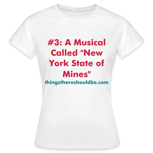 #3: New York State of Mines - Women's T-Shirt