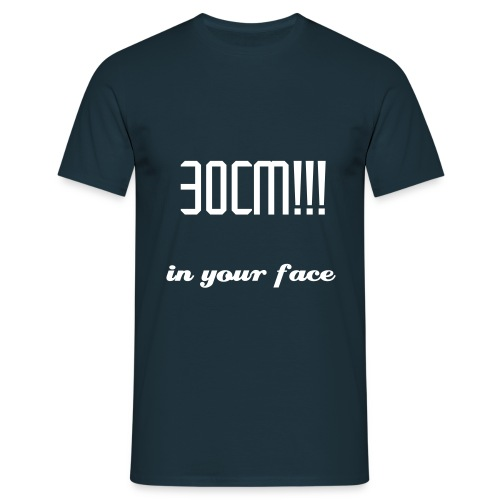 30 cm in your face - T-shirt Homme