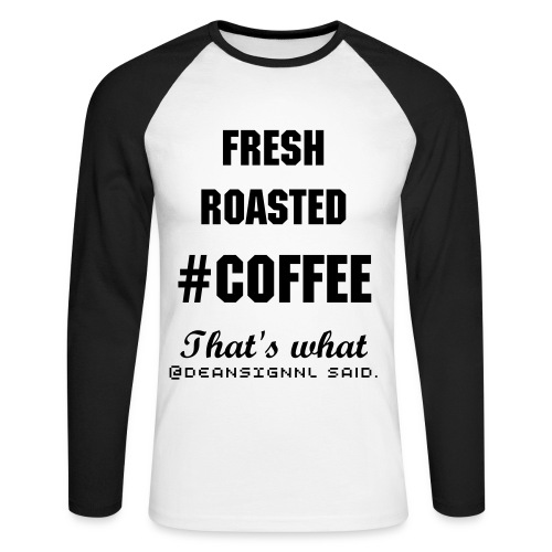 Fresh roasted #COFFEE - Mannen baseballshirt lange mouw