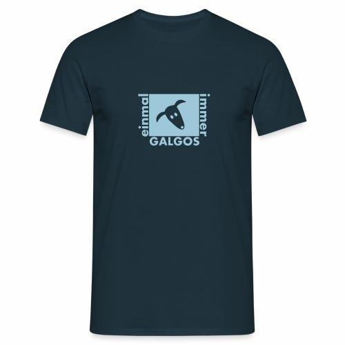 Einmal Galgos immer Galgos - Männer T-Shirt