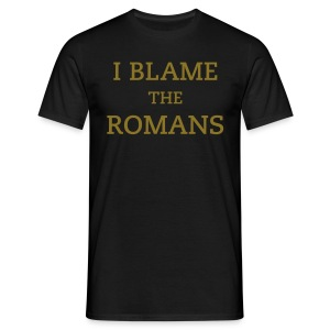 I Blame The Romans T-Shirt - Men's T-Shirt