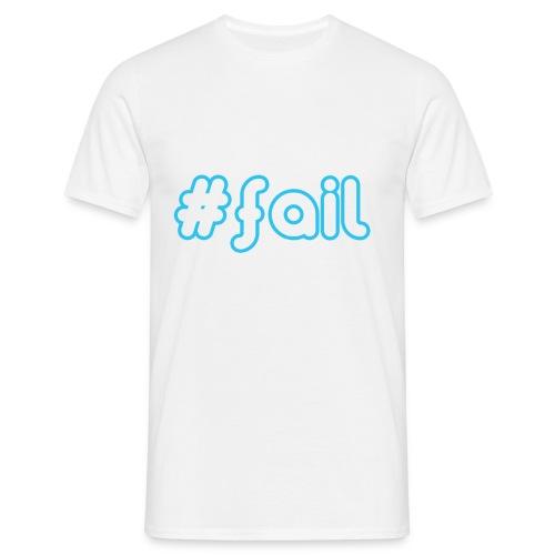 #fail - Mannen T-shirt