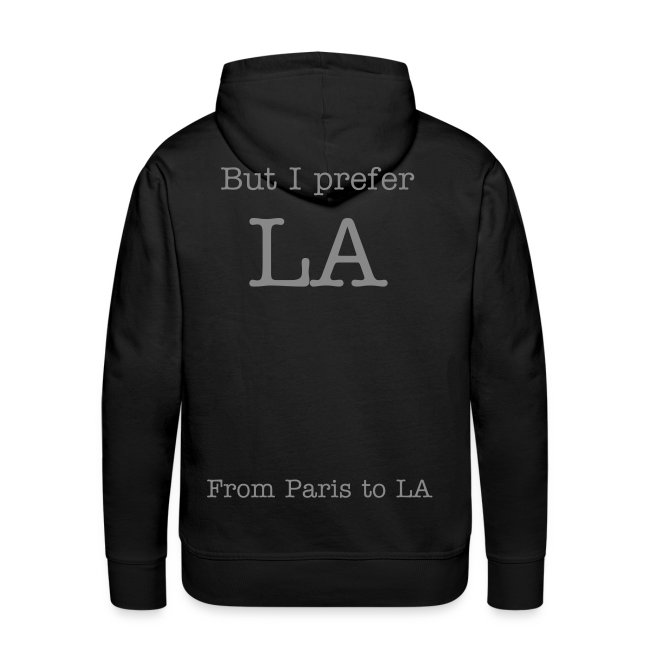 "Sweat a capuche ""I love Paris but I prefer LA."""