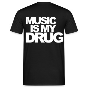 Music is my Drug (White Text) - Men's T-Shirt