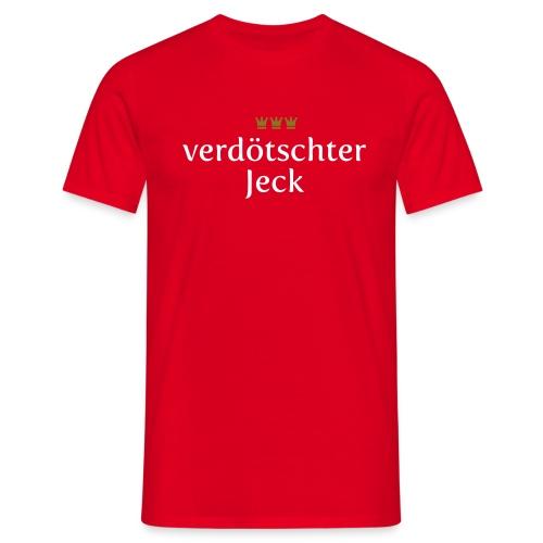 verdoetschter Jeck - Männer T-Shirt