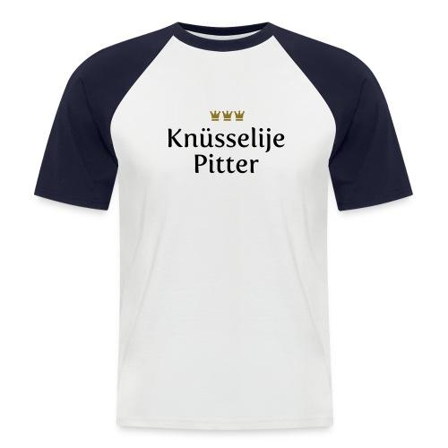 Knuesselije Pitter - Männer Baseball-T-Shirt