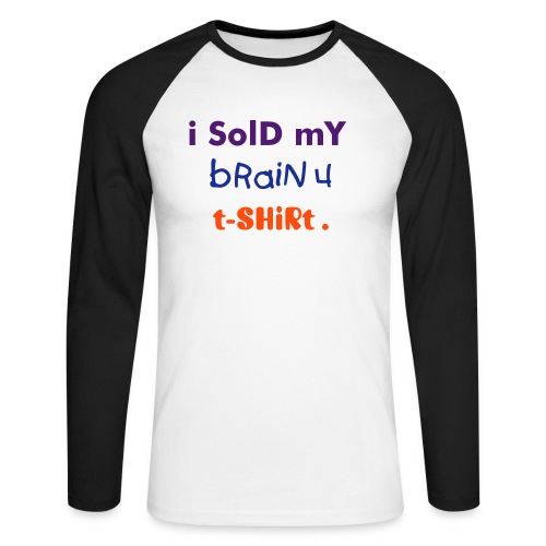 i SolD mY bRaiN 4 t-SHiRt long sleeve top - Men's Long Sleeve Baseball T-Shirt