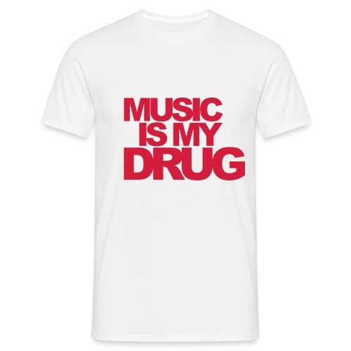 Music Is My Drug KMSG - Männer T-Shirt