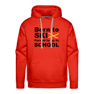 Sweaters ~ Mannen Premium hoodie ~ Born to ski, forced to go to school