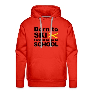 Born to ski, forced to go to school - Mannen Premium hoodie