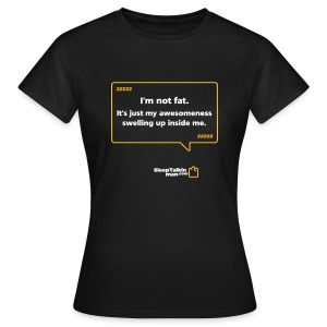 WOMENS: I'm not fat - Women's T-Shirt