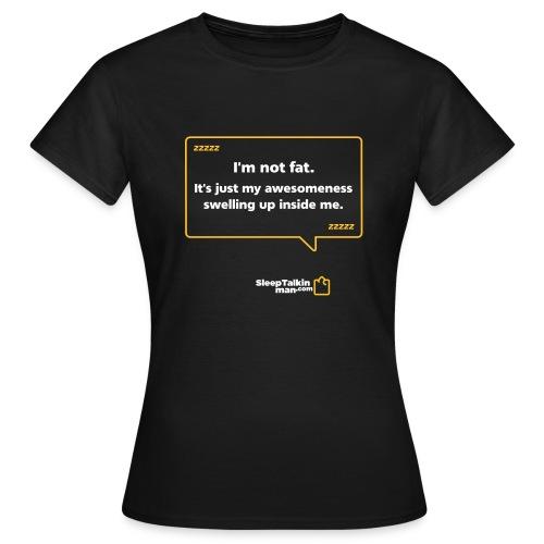 WOMENS: I'm not fat - Women's T-Shirt